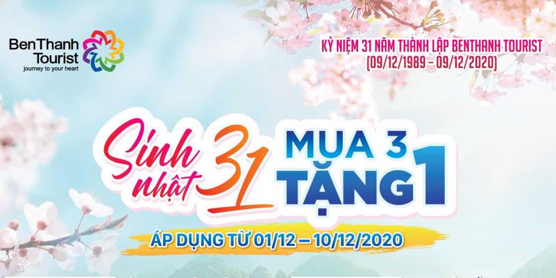 Chương trình Sinh nhật 31, mua 3 tặng 1 được BenThanh Tourist áp dụng trong hệ thống BenThanh Tourist trong toàn quốc.