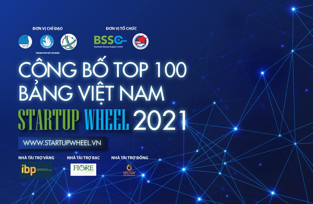 custom resized 80b7e43a 6da8 41b7 9552 96650023835b Startup Wheel 2021 công bố Top 100 dự án xuất sắc nhất thuộc bảng Việt Nam